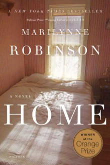 Home: A Novel - Marilynne Robinson