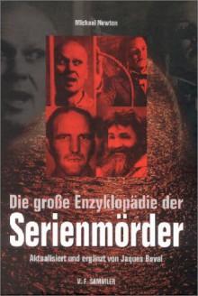 Die große Enzyklopädie der Serienmörder - Fatima Awwad, Robert Zingerle, Jaques Buval, Mike Newton