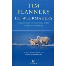 De weermakers: De geschiedenis en toekomstige impact van klimaatverandering - Tim Flannery, Bert Meelker