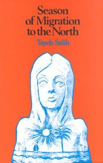 Season of Migration to the North - Tayeb Salih,الطيب صالح,Denys Johnson-Davies