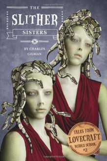 The Slither Sisters - Charles Gilman