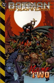 Batman: No Man's Land - Volume 2 - Greg Rucka;Bob Gale;Ian Edginton;Dennis O'Neil;Lisa Klink