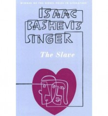 The Slave - Isaac Bashevis Singer,Cecil Hemley
