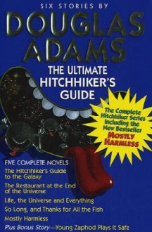 The Hitchhiker's Guide To The Galaxy (Hitchhiker's Guide, #1-4) - Douglas Adams