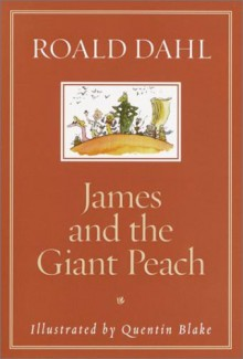 James and the Giant Peach - Roald Dahl,Quentin Blake