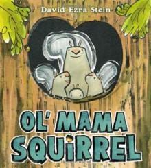 Ol' Mama Squirrel - David Ezra Stein