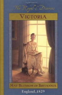 Victoria: May Blossom of Britannia, England, 1829 - Anna Kirwan