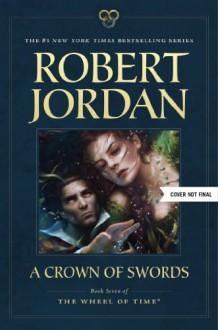 A Crown of Swords (Wheel of Time #7) - Robert Jordan