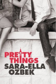 Pretty Things - Sara-Ella Ozbek