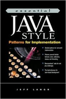 Essential Java Style: Patterns for Implementation - Jeff Langr