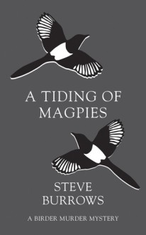 A Tiding of Magpies - Steve Burrows