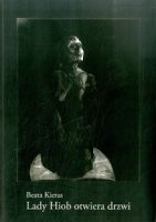 Lady Hiob otwiera drzwi - Beata Kieras