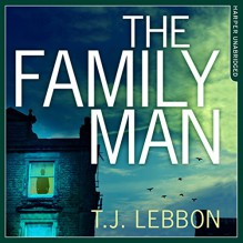 The Family Man - T. J. Lebbon,HarperCollins Publishers Limited,Mark Meadows