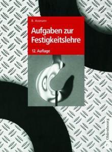 Aufgaben Zur Festigkeitslehre - Bruno Assmann