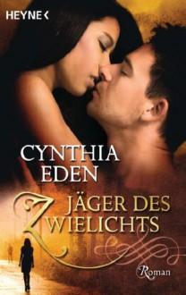 Jäger des Zwielichts - Cynthia Eden, Sabine Schilasky