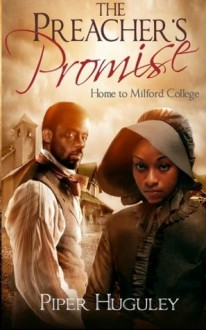 The Preacher's Promise - Piper Huguley