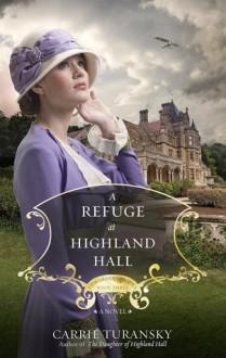A Refuge at Highland Hall - Carrie Turansky