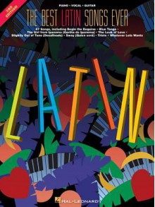 The Best Latin Songs Ever - Hal Leonard Publishing Company