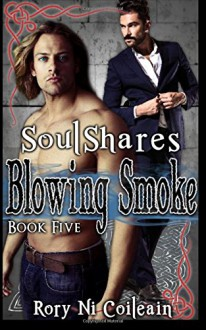 Blowing Smoke: Book Five of the SoulShares Series (Volume 5) - Rory Ni Coileain