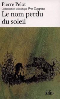 Le nom perdu du soleil - Pierre Pelot
