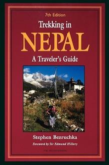 Trekking in Nepal - Stephen Bezruchka,Stephen Bezruchka M. D.,Robert Kunstaetter