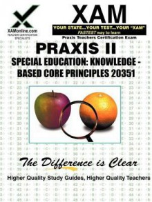Praxis Special Education 20351: Knowledge-Based Core Principles: Teacher Certification Exam - Sharon Wynne