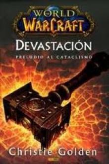 Devastación, Preludio al Cataclismo (World of Warcraft #8) - Christie Golden