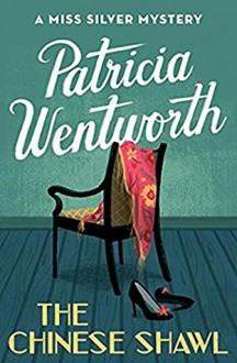 Chinese Shawl - Patricia Wentworth