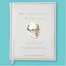 My Adventures with God - Stephen Tobolowsky