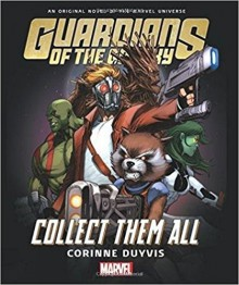 Guardians of the Galaxy: Collect Them All - Corinne Duyvis
