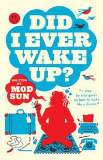 DID I EVER WAKE UP? - Mod Sun