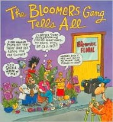 The Bloomers Gang Tells All - Steve Skelton, David Porterfield, Mark Lamantia, David Coake, Shelley Urban, Tom Langer, Maryann Peerenboom