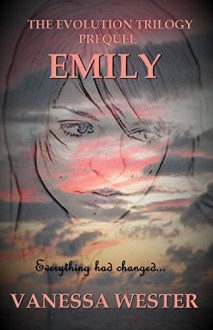 Emily: Prequel to The Evolution Trilogy - Vanessa Wester