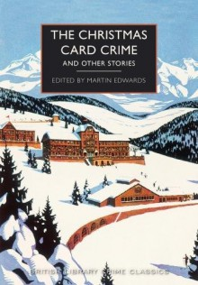 The Christmas Card Crime and Other Stories - Various Authors, Martin Edwards