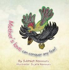 Mother's Love Can Conquer Any Fear! - Subhash Kommuru, Sujata Kommuru