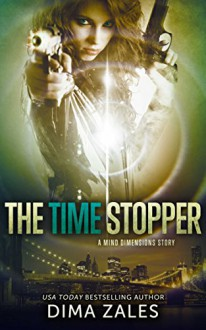 The Time Stopper - Anna Zaires,Dima Zales
