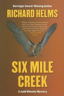 Six Mile Creek - Richard Helms