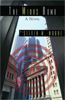 The Midas Bomb - Steven M. Moore