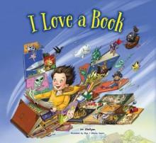 I Love a Book - Joe Rhatigan,Olga & Aleksey Ivanov