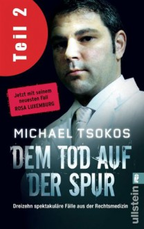 Dem Tod auf der Spur (Teil 2) - Michael Tsokos, Veit Etzold