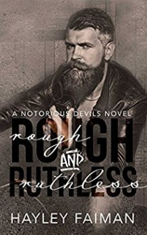 Rough and Ruthless - Hayley Faiman