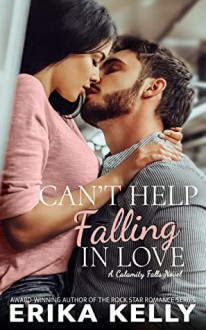 Can't Help Falling In Love (Calamity Falls #5) - Erika Kelly