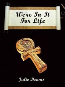 We're in It for Life - Julie Dennis