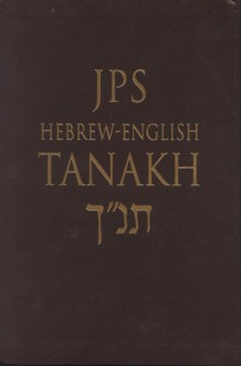 JPS Hebrew-English TANAKH - Jewish Publication Society, Inc., Jewish Publication Society, Inc., Jewish Publication Society Inc