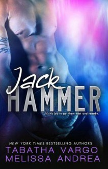 Jack Hammer - Tabatha Vargo, Melissa Andrea