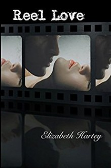 Reel Love - Elizabeth Hartey