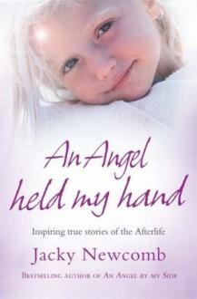 An Angel Held My Hand - Jacky Newcomb