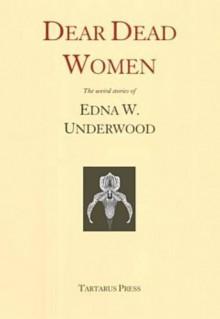 Dear Dead Women - Edna W. Underwood