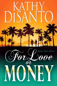 For Love or Money - Kathy Disanto