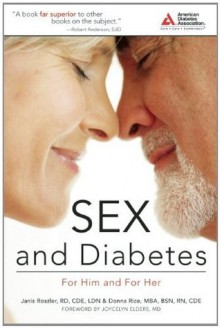 Sex and Diabetes: For Him and For Her - Janis Roszler, Donna Rice, Joycelyn Elders